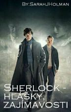 Sherlock - hlášky, zajímavosti by SarahJHolman
