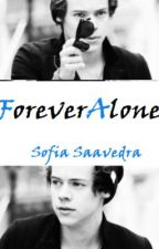 Forever Alone (Harry Styles y Tu) by SofiaSaavedra00