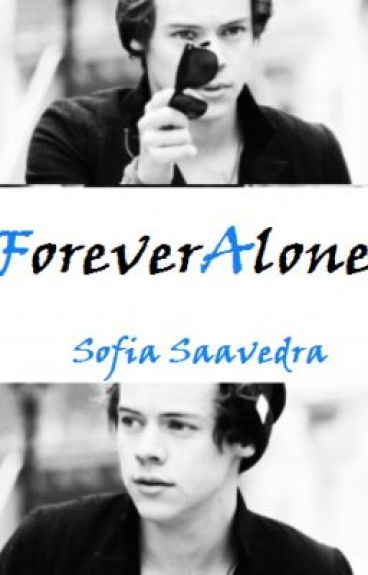 Forever Alone (Harry Styles y Tu)
