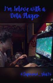 I'm Inlove  with a Dota Player by Prinsesa_Sha