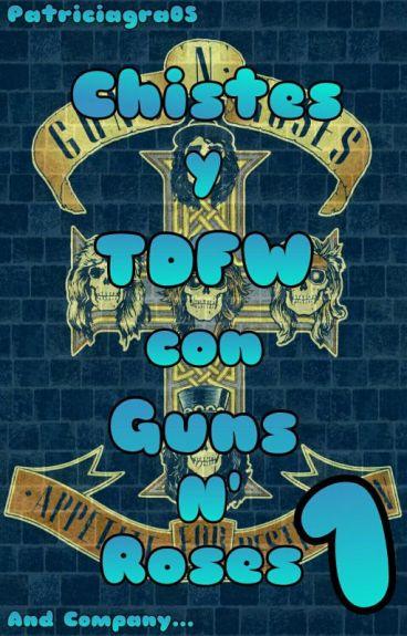 Chistes y TDFW con Guns N' Roses