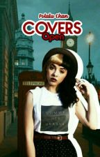 Covers | Open by Potatu-Chan