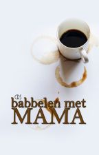 Babbelen met mama by albavandeweem