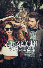 KUZEY'İN DENİZ'İ #Wattys 2017 by dengesizkzz