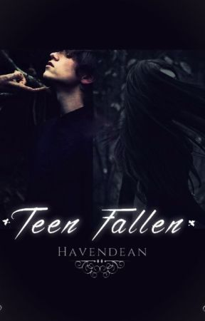 Teen Fallen *NOUVEAUTÉ* by Havendean