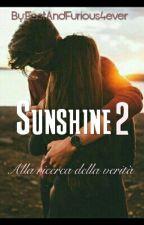 Sunshine 2-Alla Ricerca Della Verità{S.M} by FastAndFurious4ever