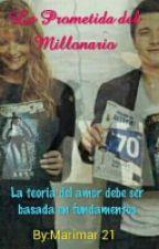 """""""La Prometida del Millonario"""" by IsabelMartinez022"""