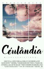 'céulândia, // rants {em revisão} by JesusCristinho_