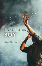 Dangerous Boy  by SecretPrincessa