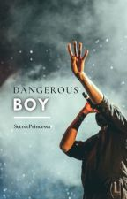 Dangerous Boy  by SecretPrincessa