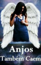 Anjos Também Caem by Lollyne