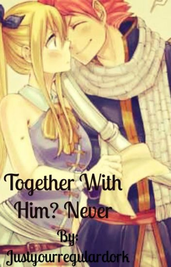 Together With Him? Never