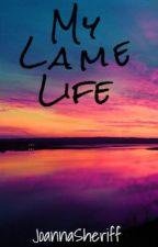 My Lame Life by JoannaSheriff