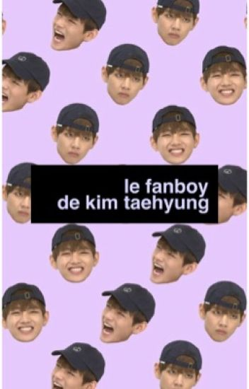 Le fanboy de Kim Taehyung /FictionFrVkook/