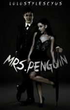Mrs.Penguin | GOTHAM FANFICTION by LoLoStylesCyrus