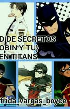 Red De Secretos {Dick Grayson Y Tu}. by Frida_De_Wayne