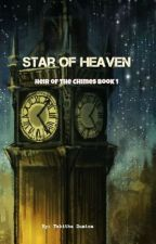 Version 1: Star of Heaven: Heir of the Chimes Chronicles (Book 1) by TRose2021