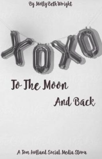 To the moon and back// Tom Holland