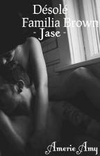 Désolé-Familia Brown-Jase by AnamariaAnamarya