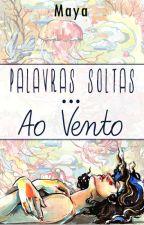 Palavras soltas... Ao Vento by VivendoNasNuvens