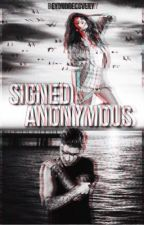 Signed Anonymous | German Translation ▷ j.b. by beyondrecovery