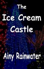 The Ice Cream Castle by AinyRainwater