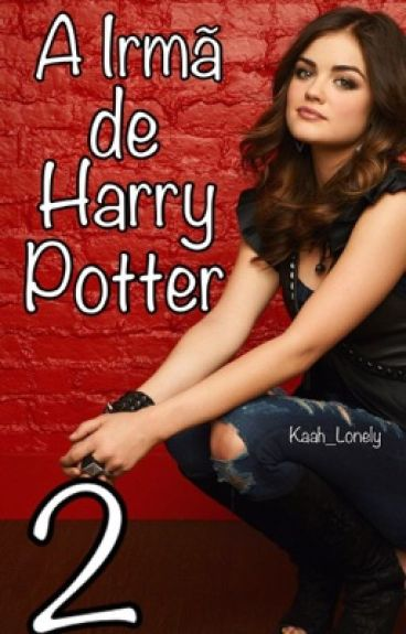 A Irmã de Harry Potter  2