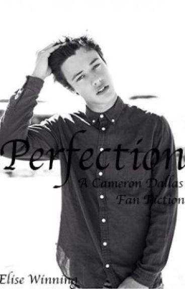 Perfection - Cameron Dallas Fanfic