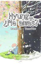 《Hyung...¿ME AMAS?》(One-Shot)[YoonMin] - ||BTS|| by AlexD_YoonMin