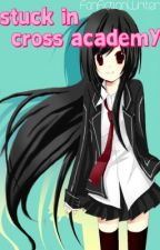 Stuck In Cross Academy (Vampire Knight Fan-fic) ON HOLD by FanFictionWriter