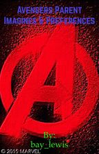 Avengers parent preferences and imagines (Request open) by Bucky_Barnes_slays_