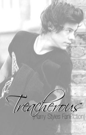 Treacherous (Harry Styles Fan Fiction) by Violet_Writer3