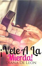 ¡Vete A La Mierda! (Hermanos Palmer I) #C12-16 by SweetFranchyx3