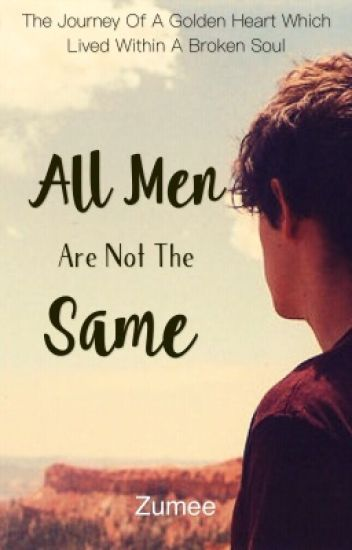 All Men Are Not The Same