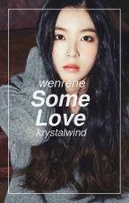 Some Love [WenRene] - Red Velvet by KrystalWind