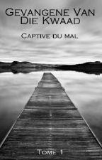 Gevangene Van Die Kwaad - Captive Du Mal by Elisa4513
