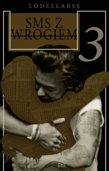 SMS z wrogiem 3. ✉| H.S.| book three