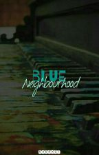 Blue Neighbourhood  by everxst