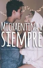 Michaentina x siempre by _aguslinaxsiempre_