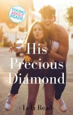 His Precious Diamond. by LelaRead