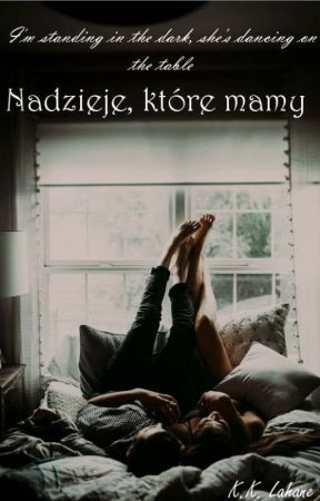 Nadzieje, które mamy... by Life_After_You
