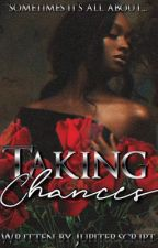 Taking Chances  by jupiterscript