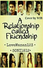 A Relationship called Friendship.. by SONI1812