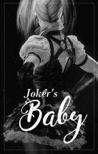 Joker's Baby || One-shot  by _inssanity_