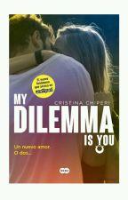 My Dilemma Is You by JanelaCasti23