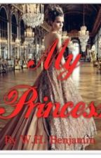 My Princess (Completed) by Classic2013