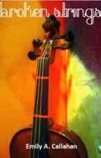 Broken Strings by ElphabaGalinda
