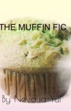 The Muffin Fic (PHAN) by Nevalia-Yui