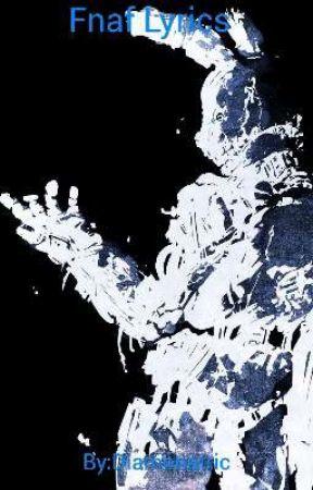 Fnaf Lyrics - Die in a Fire- The Living Tombstone - Wattpad