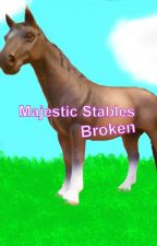 Majestic Stables: Broken (Book 1) by OnyxEclipse